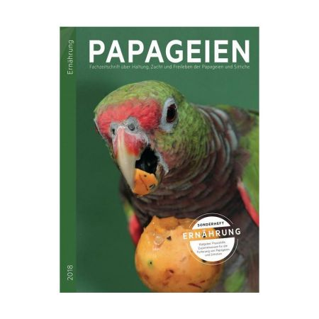 Ratgeber und Praxishilfe f. d. Ernährung v. Papageien und Sitt. Sonderheft