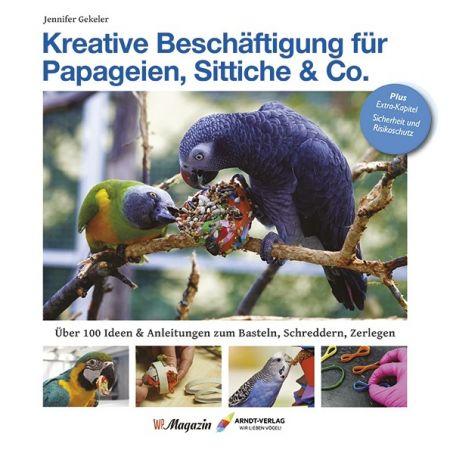 Kreative Beschäftigung für Papageien, Sittiche & Co.