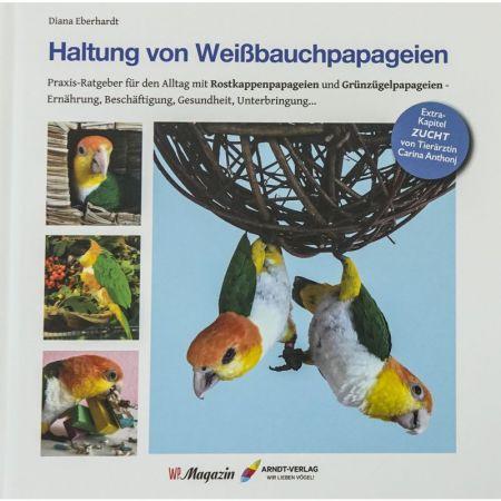 Haltung von Weißbauchpapageien  Diana Eberhardt 60041